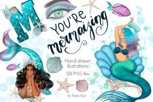 You Are Mermaizing Clipart Graphic Illustrations By Tanya Kart