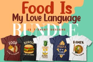 Print on Demand: Food is My Love Language T-shirt Designs Graphic Print Templates By Universtock