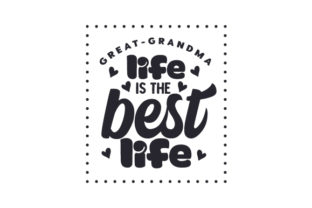 Great-grandma Life is the Best Life Family Craft Cut File By Creative Fabrica Crafts