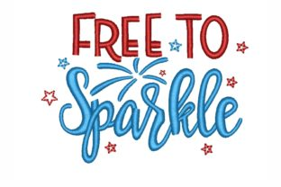 Free to Sparkle Independence Day Embroidery Design By SonyaEmbroideryStore