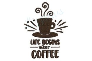 Life Begins After Coffee Tea & Coffee Embroidery Design By Lizzsews