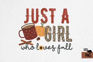 Just a Girl Who Loves Fall Sublimation Graphic Print Templates By Lazy Cat