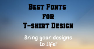 37 Fonts for T-Shirts Designs