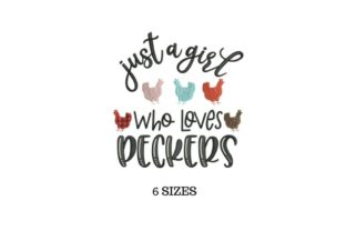Just a Girl Who Loves Peckers Farm & Country Embroidery Design By SVG Digital Designer