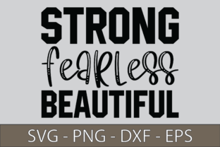 Strong Fearless Beautiful Graphic Print Templates By zahed6525