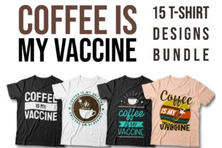 Print on Demand: Coffee is My Vaccine T-shirt Designs Graphic Print Templates By Universtock