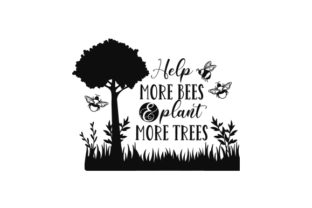 Help More Bees & Plant More Trees Awareness Craft Cut File By Creative Fabrica Crafts