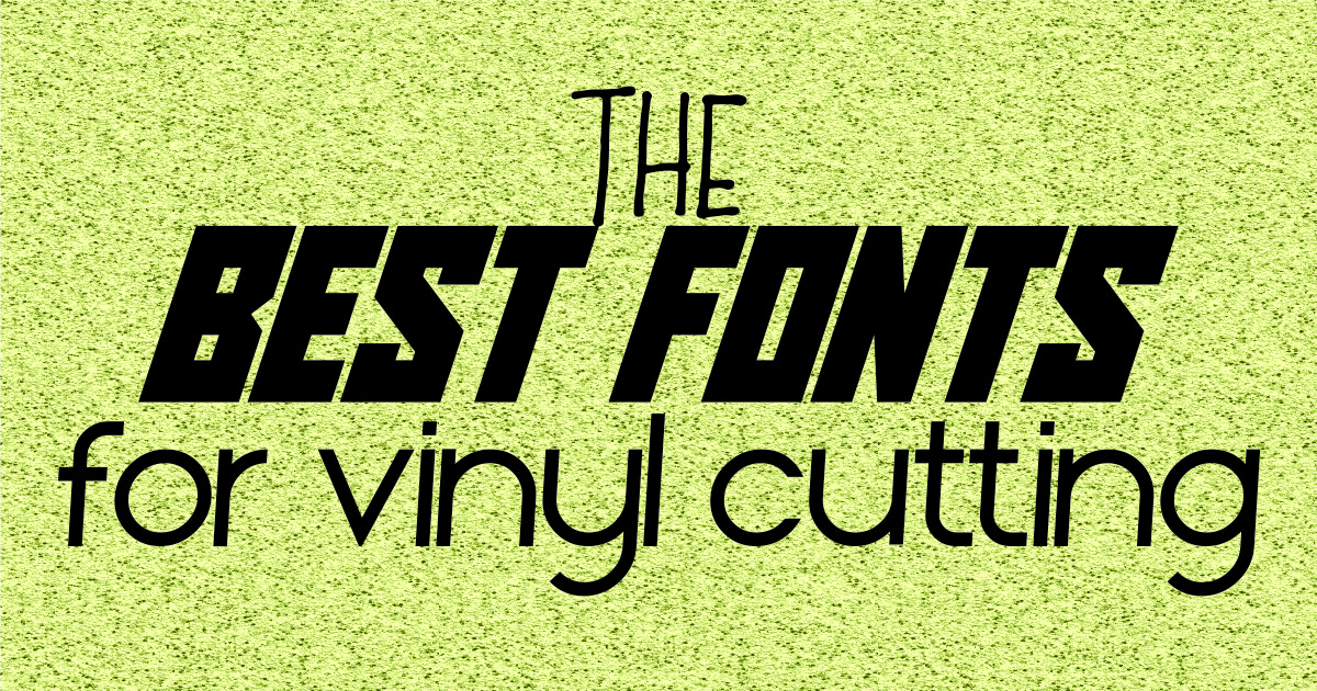 25 Stunning Cricut Fonts for Your Next Vinyl Project!
