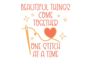 Beautiful Things Come Together One Stitch at a Time Quotes Craft Cut File By Creative Fabrica Crafts