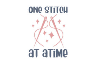 One Stitch at a Time Quotes Craft Cut File By Creative Fabrica Crafts