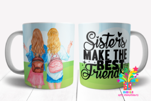 Print on Demand: Sisters Make the Best Friends Mug Design Graphic Print Templates By marilakits