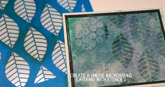 Create One-of-a-Kind Backgrounds with Layering Stencils