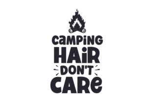 Camping Hair Don't Care Camping Craft Cut File By Creative Fabrica Crafts