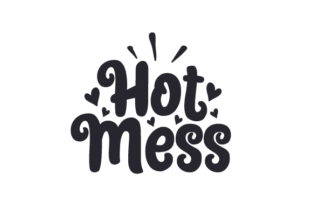 Hot Mess Quotes Craft Cut File By Creative Fabrica Crafts