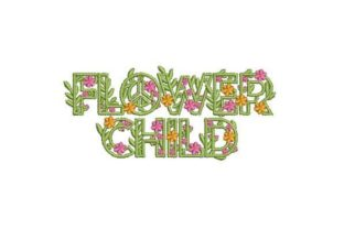Flower Child Outdoor Quotes Embroidery Design By Embroidery Designs