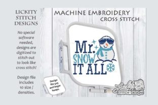 Mr. Snow It All Funny Saying Winter Embroidery Design By Lickity Stitch Designs