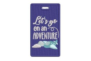 Let's Go on an Adventure Travel Quotes Embroidery Design By Embroidery Designs