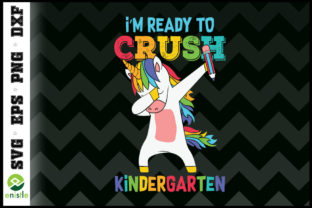 Print on Demand: I'm Ready to Crush Kindergarten Unicorn Graphic Print Templates By Enistle