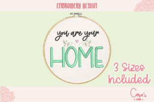 You Are Your Home House & Home Quotes Embroidery Design By carasembor