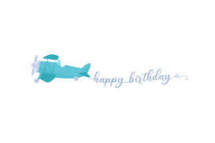 Plane Spelling out Happy Birthday Birthday Craft Cut File By Creative Fabrica Crafts