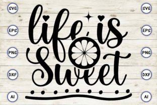 Life is Sweet Graphic Print Templates By Craftartdigital21
