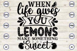 When Life Gives You Lemons Make Graphic Print Templates By Craftartdigital21