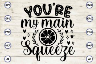 You're My Main Squeeze Graphic Print Templates By Craftartdigital21