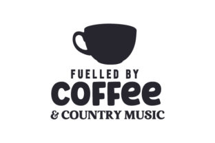 Fuelled by Coffee & Country Music Quotes Craft Cut File By Creative Fabrica Crafts