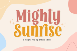 Print on Demand: Mighty Sunrise Display Font By Holydie Studio 1