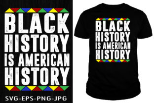 Print on Demand: Black History is American History Shirt Graphic Print Templates By Creative Collection