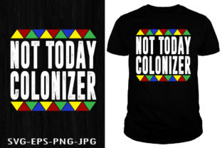 Print on Demand: Not Today Colonizer T-shirt Design Graphic Print Templates By Creative Collection 1