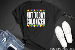 Print on Demand: Not Today Colonizer T-shirt Design Graphic Print Templates By Creative Collection 2