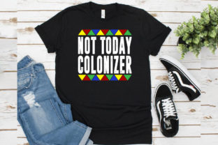 Print on Demand: Not Today Colonizer T-shirt Design Graphic Print Templates By Creative Collection 3