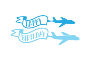 Planes Towing Happy Birthday Signs Birthday Craft Cut File By Creative Fabrica Crafts