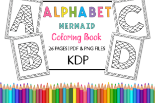 Print on Demand: KDP Alphabet Mermaid Coloring Book Set 2 Graphic Coloring Pages & Books Kids By Miss Cherry Designs