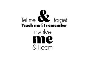 Tell Me and I Forget Teach Me and I Remember Involve Me and I Learn Schule & Lehrer Plotterdatei von Creative Fabrica Crafts