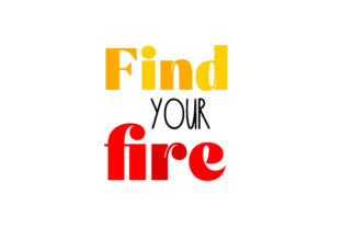 Find Your Fire Work Craft Cut File By Creative Fabrica Crafts