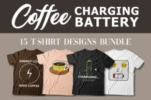Print on Demand: Coffee Charging Battery T-shirt Designs Graphic Print Templates By Universtock