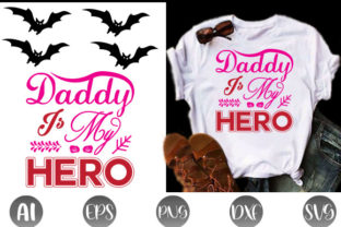 Daddy is My Hero Graphic Print Templates By Graphic Art