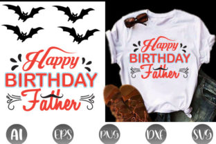 Happy Birthday Father Graphic Print Templates By Graphic Art