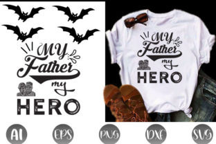 My Father My Hero Graphic Print Templates By Graphic Art