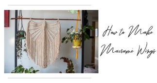 How to Make Macramé Wings