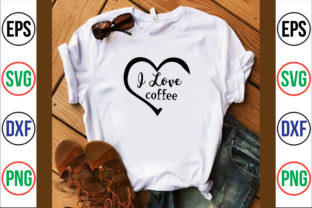 I Love Coffee Graphic Crafts By nirmal108roy
