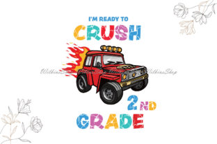 Im Ready to Crush 2nd Grade Svg Graphic Illustrations By Wilkins Shop