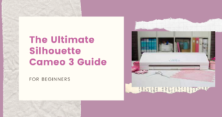 The Ultimate Silhouette Cameo 3 Guide for Beginners