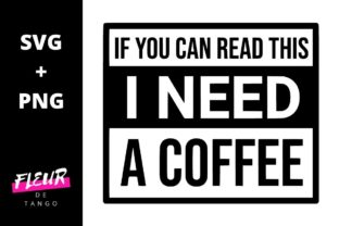 Print on Demand: If You Can Read This I Need a Coffee Graphic Crafts By Fleur de Tango