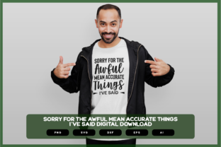 Print on Demand: Sorry for the Awful Mean Accurate Things Graphic Crafts By merchroll