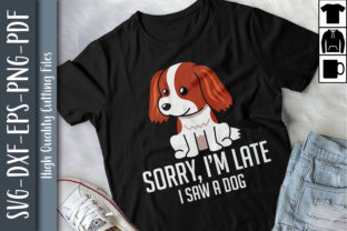 Print on Demand: Dog Lovers Sorry I'm Late I Saw a Dog Graphic Print Templates By Unlimab