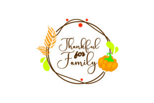 Thankful for Family Thanksgiving Craft Cut File By Creative Fabrica Crafts