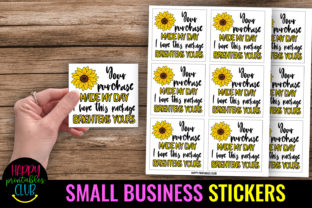 Your Purchase Made My Day: Small Busines Graphic Crafts By Happy Printables Club